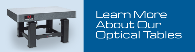 Learn More About Our Optical Tables